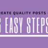 quality post in 6 easy stps